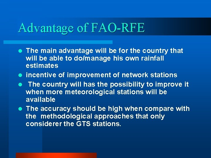 Advantage of FAO-RFE The main advantage will be for the country that will be