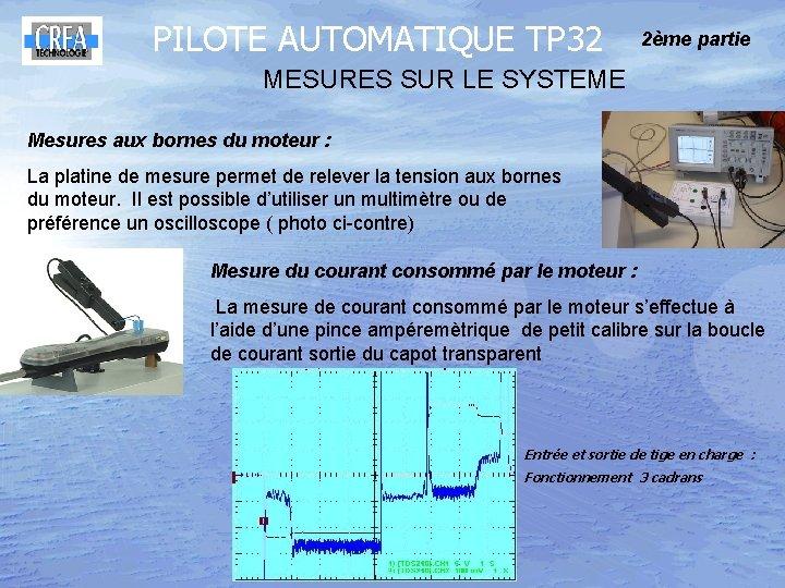 PILOTE AUTOMATIQUE TP 32 2ème partie MESURES SUR LE SYSTEME Mesures aux bornes du