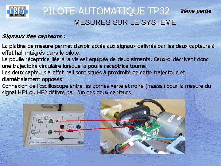 PILOTE AUTOMATIQUE TP 32 2ème partie MESURES SUR LE SYSTEME Signaux des capteurs :
