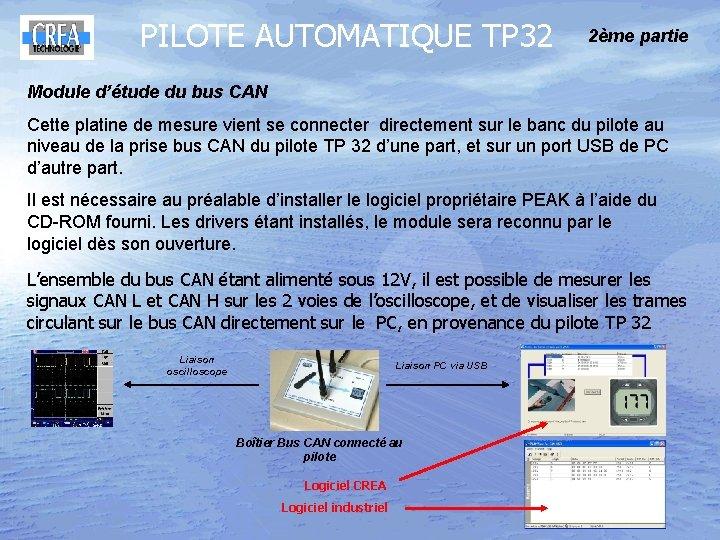 PILOTE AUTOMATIQUE TP 32 2ème partie Module d'étude du bus CAN Cette platine de