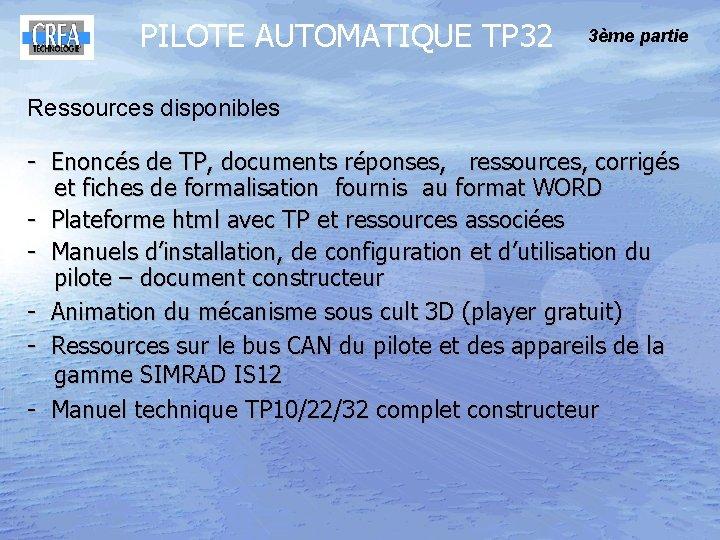 PILOTE AUTOMATIQUE TP 32 3ème partie Ressources disponibles - Enoncés de TP, documents réponses,