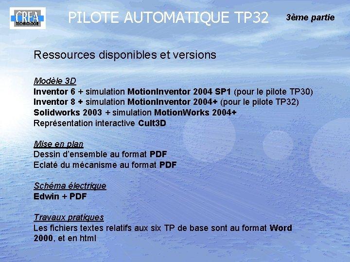 PILOTE AUTOMATIQUE TP 32 3ème partie Ressources disponibles et versions Modèle 3 D Inventor