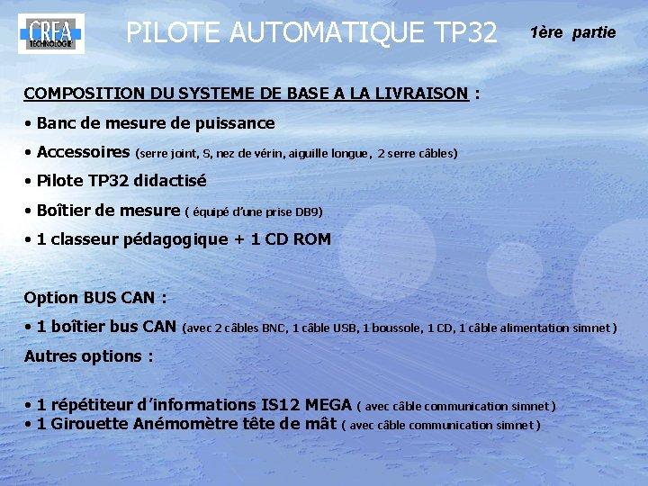 PILOTE AUTOMATIQUE TP 32 1ère partie COMPOSITION DU SYSTEME DE BASE A LA LIVRAISON