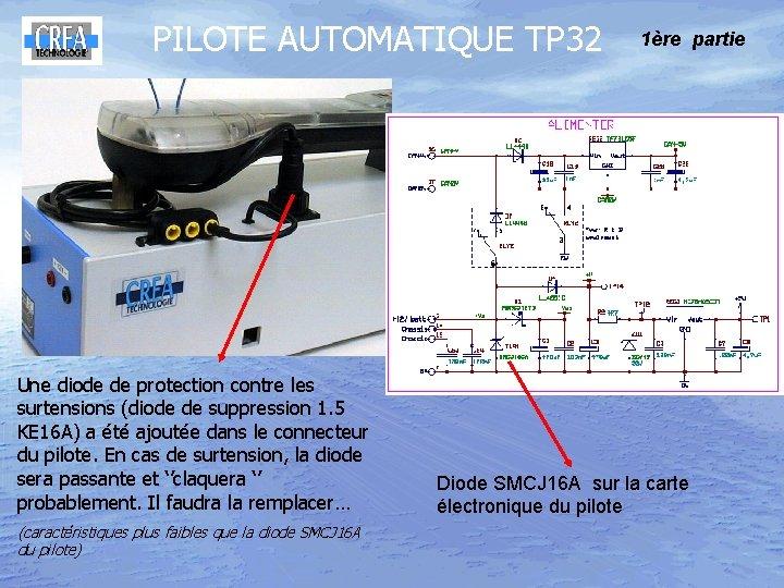 PILOTE AUTOMATIQUE TP 32 Une diode de protection contre les surtensions (diode de suppression