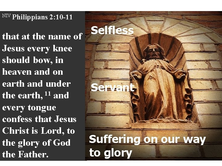 NIV Philippians 2: 10 -11 Selfless that at the name of Jesus every knee
