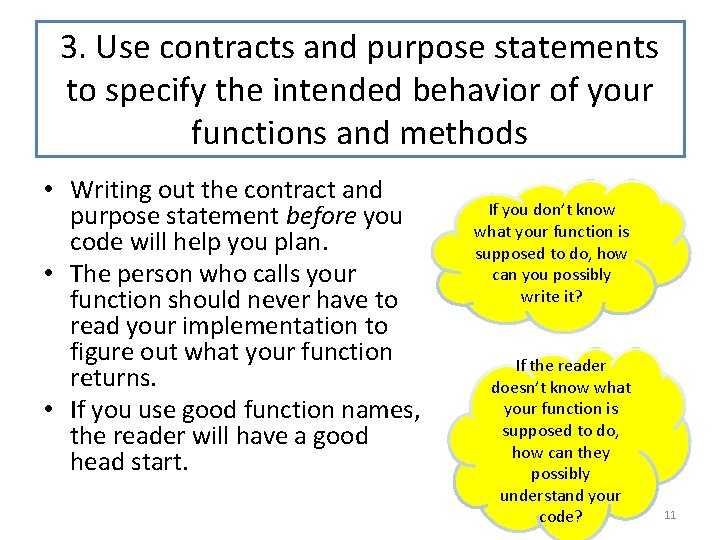 3. Use contracts and purpose statements to specify the intended behavior of your functions