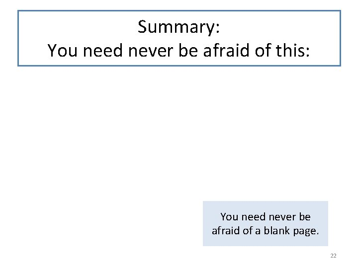 Summary: You need never be afraid of this: You need never be afraid of