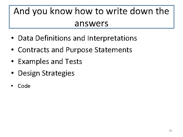 And you know how to write down the answers • • Data Definitions and