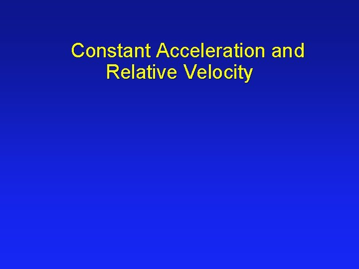 Constant Acceleration and Relative Velocity