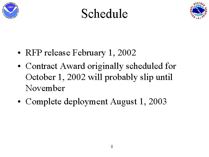 Schedule • RFP release February 1, 2002 • Contract Award originally scheduled for October