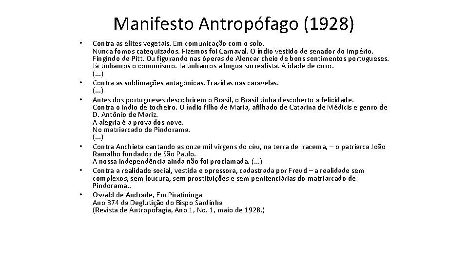 Manifesto Antropófago (1928) • • • Contra as elites vegetais. Em comunicação com o