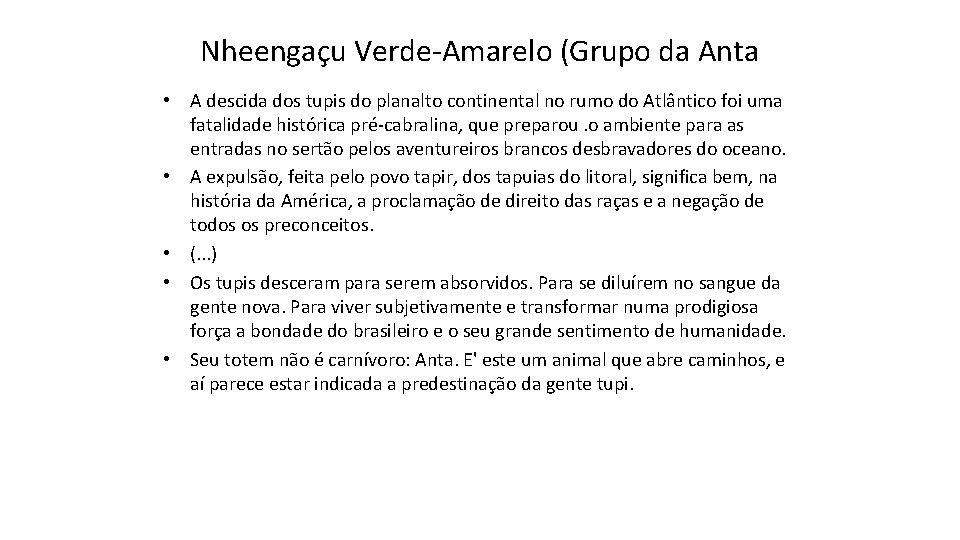 Nheengaçu Verde-Amarelo (Grupo da Anta • A descida dos tupis do planalto continental no
