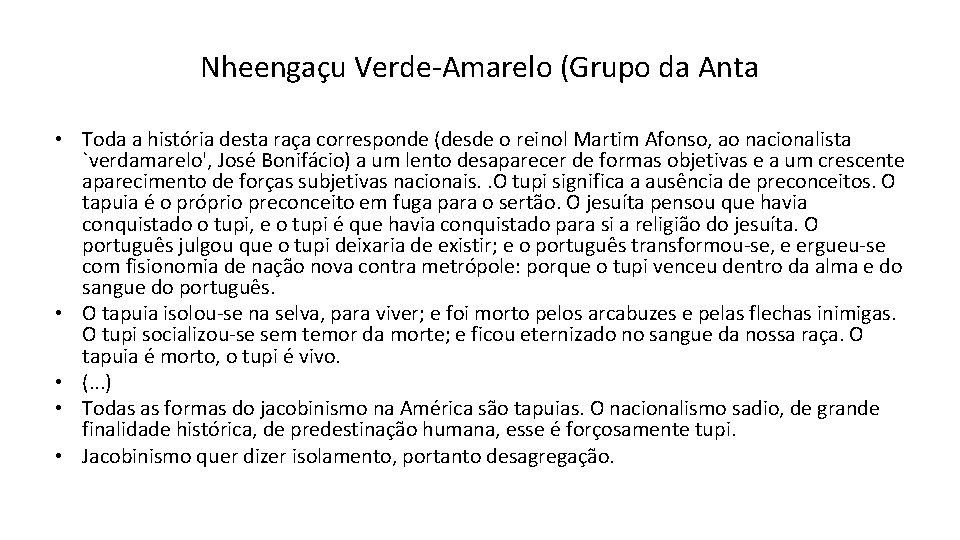 Nheengaçu Verde-Amarelo (Grupo da Anta • Toda a história desta raça corresponde (desde o
