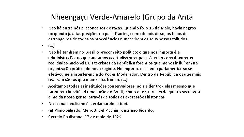 Nheengaçu Verde-Amarelo (Grupo da Anta • • Não há entre nós preconceitos de raças.