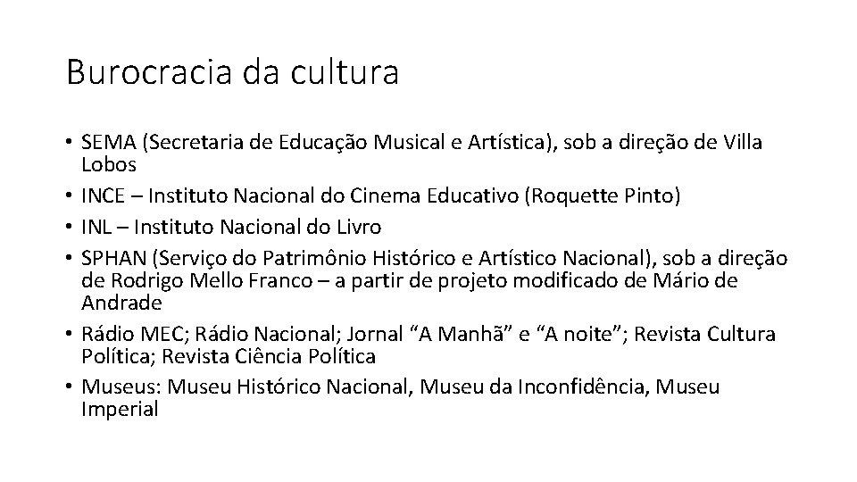Burocracia da cultura • SEMA (Secretaria de Educação Musical e Artística), sob a direção
