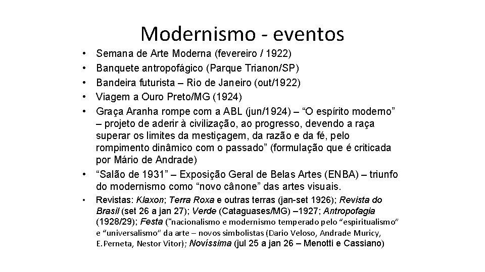 Modernismo - eventos • • • Semana de Arte Moderna (fevereiro / 1922) Banquete