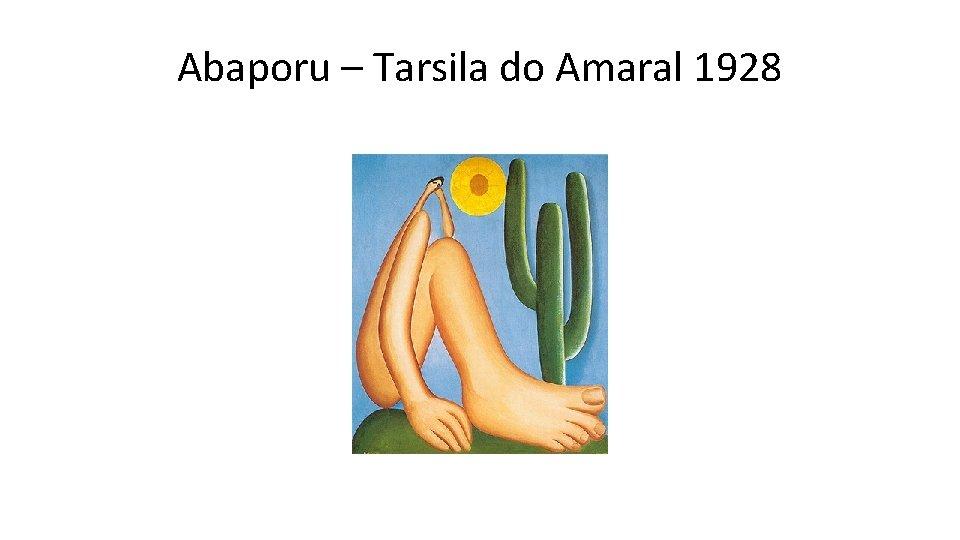 Abaporu – Tarsila do Amaral 1928