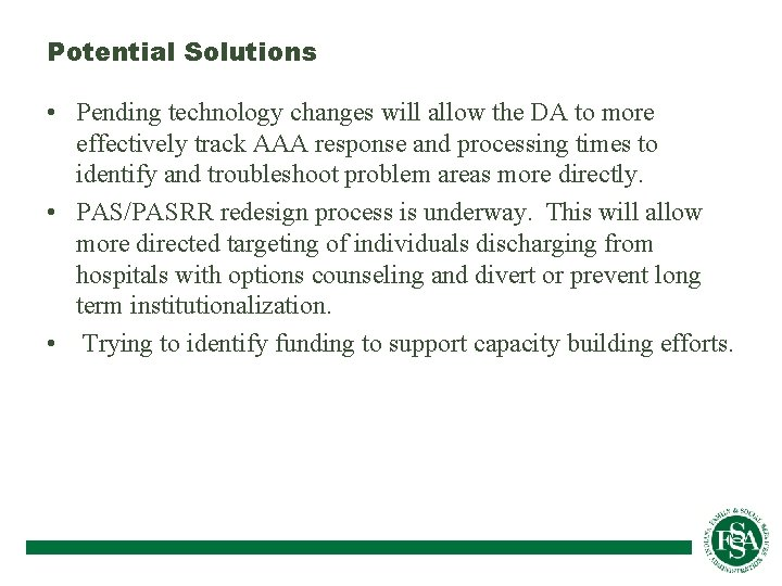 Potential Solutions • Pending technology changes will allow the DA to more effectively track