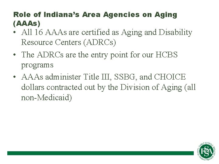Role of Indiana's Area Agencies on Aging (AAAs) • All 16 AAAs are certified