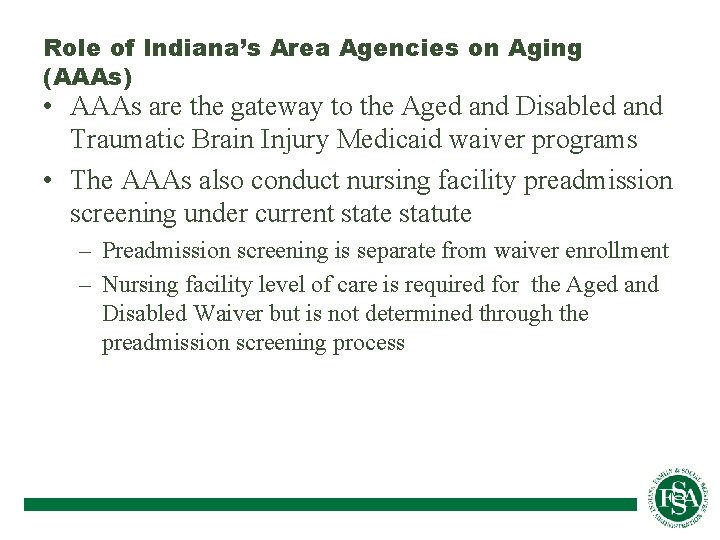 Role of Indiana's Area Agencies on Aging (AAAs) • AAAs are the gateway to