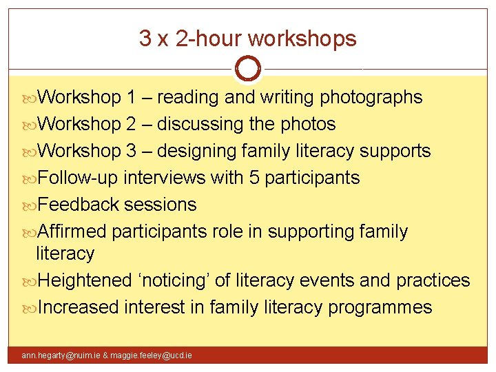 3 x 2 -hour workshops Workshop 1 – reading and writing photographs Workshop 2