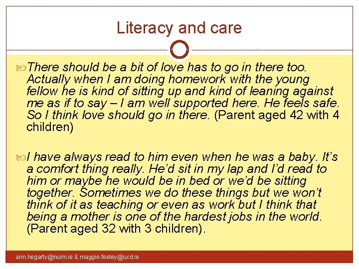 Literacy and care There should be a bit of love has to go in