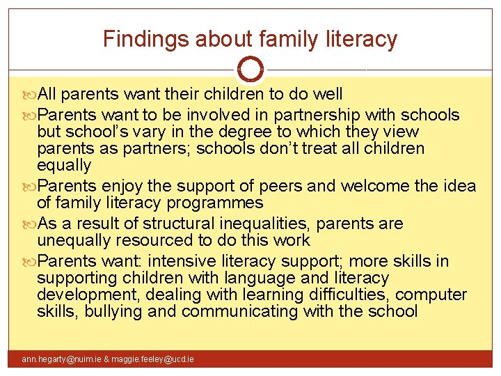 Findings about family literacy All parents want their children to do well Parents want