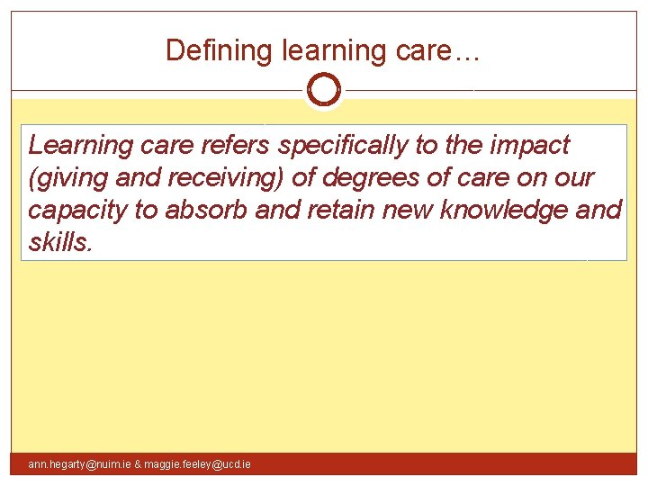 Defining learning care… Learning care refers specifically to the impact (giving and receiving) of