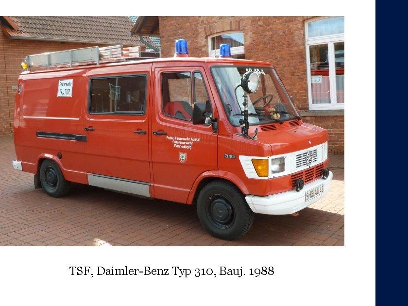 TSF, Daimler-Benz Typ 310, Bauj. 1988