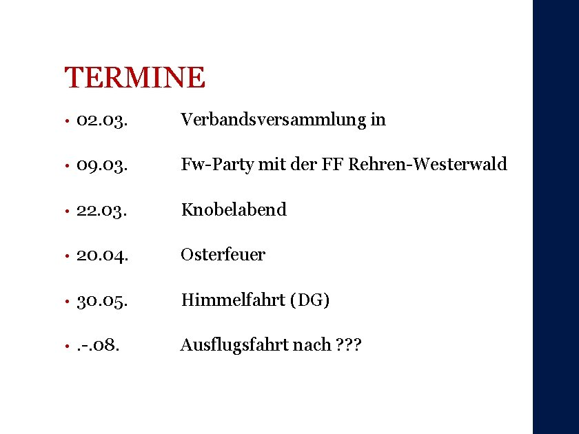 TERMINE • 02. 03. Verbandsversammlung in • 09. 03. Fw-Party mit der FF Rehren-Westerwald