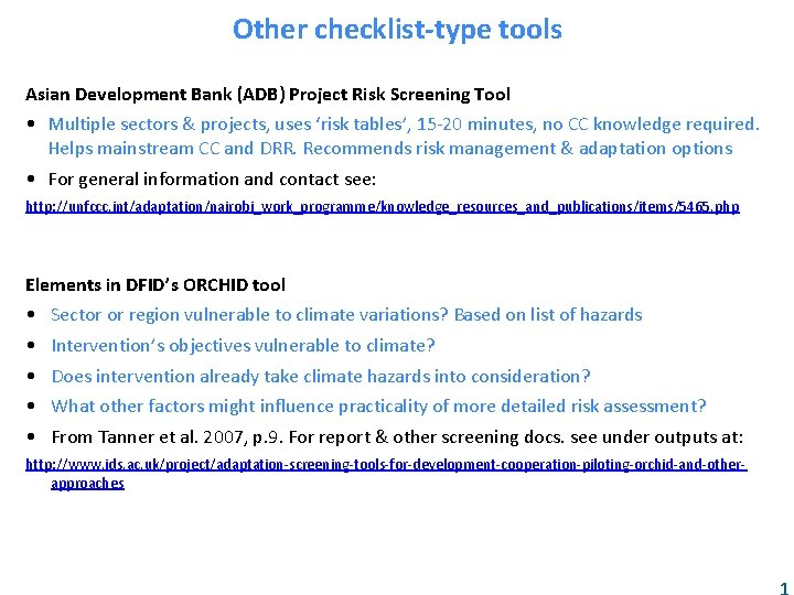 Other checklist-type tools Asian Development Bank (ADB) Project Risk Screening Tool • Multiple sectors