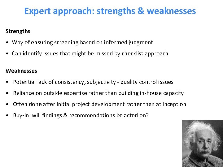 Expert approach: strengths & weaknesses Strengths • Way of ensuring screening based on informed