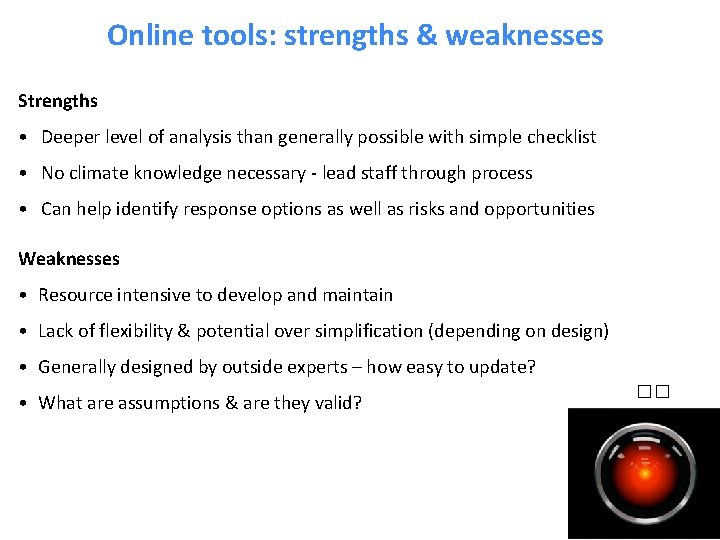 Online tools: strengths & weaknesses Strengths • Deeper level of analysis than generally possible