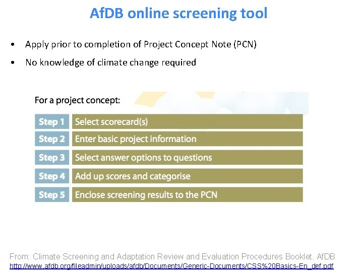 Af. DB online screening tool • Apply prior to completion of Project Concept Note