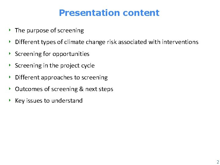 Presentation content ‣ The purpose of screening ‣ Different types of climate change risk
