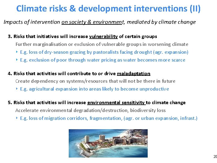 Climate risks & development interventions (II) Impacts of intervention on society & environment, mediated
