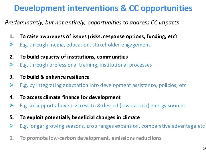 Development interventions & CC opportunities Predominantly, but not entirely, opportunities to address CC impacts