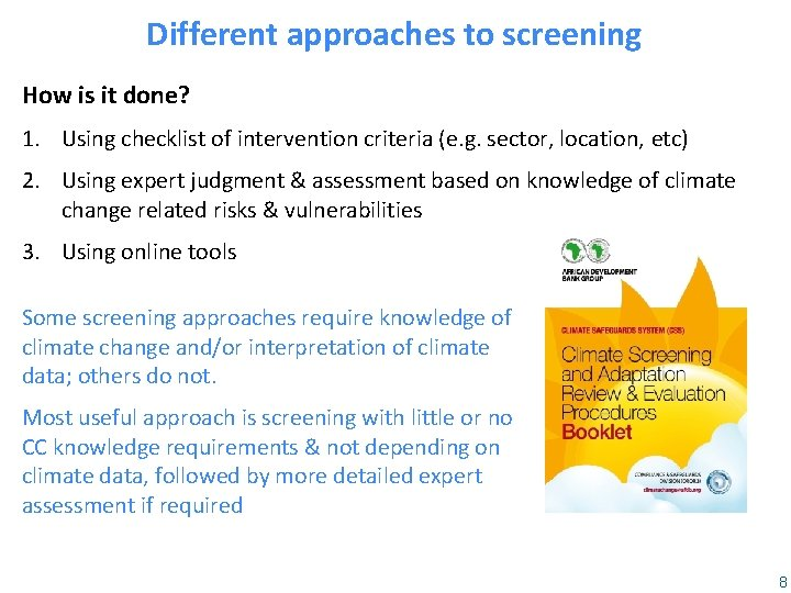 Different approaches to screening How is it done? 1. Using checklist of intervention criteria