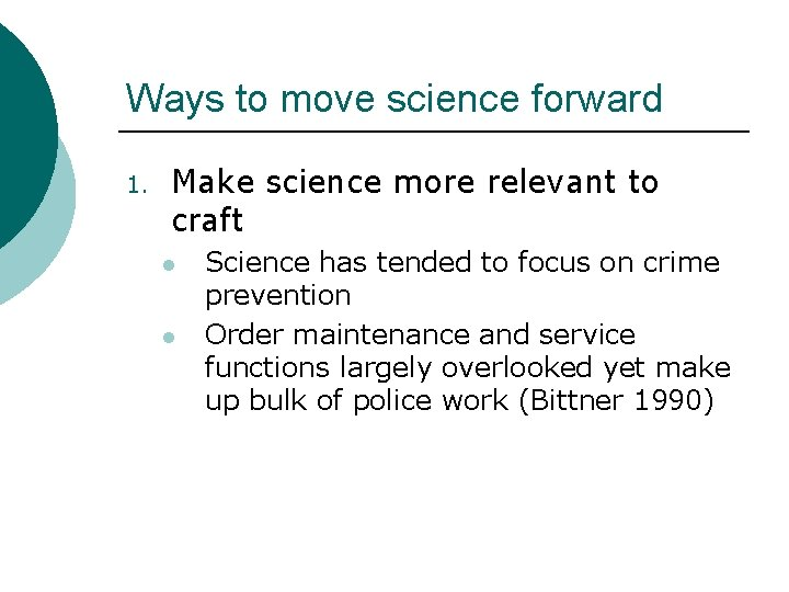 Ways to move science forward 1. Make science more relevant to craft l l