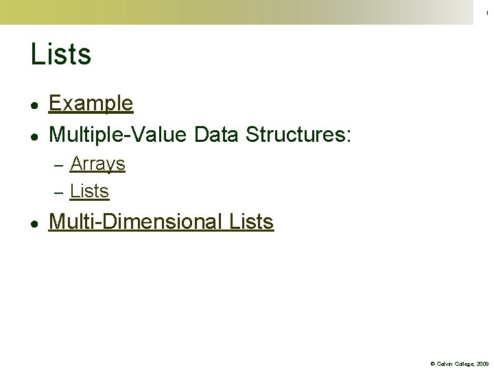1 Lists ● ● Example Multiple-Value Data Structures: Arrays – Lists – ● Multi-Dimensional