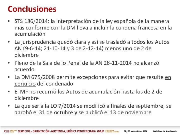 Conclusiones • STS 186/2014: la interpretación de la ley española de la manera más