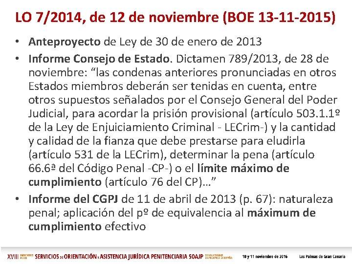 LO 7/2014, de 12 de noviembre (BOE 13 -11 -2015) • Anteproyecto de Ley
