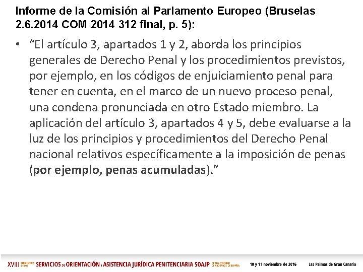 Informe de la Comisión al Parlamento Europeo (Bruselas 2. 6. 2014 COM 2014 312