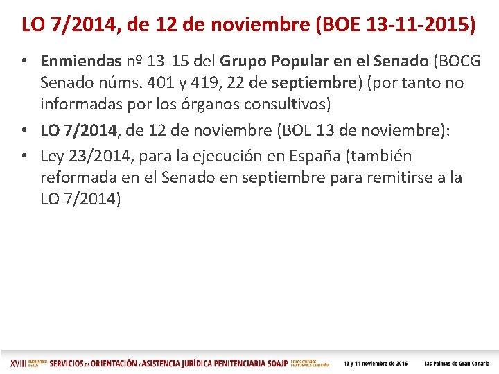 LO 7/2014, de 12 de noviembre (BOE 13 -11 -2015) • Enmiendas nº 13