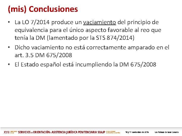 (mis) Conclusiones • La LO 7/2014 produce un vaciamiento del principio de equivalencia para