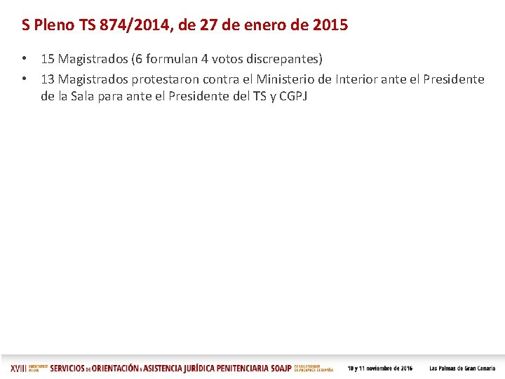 S Pleno TS 874/2014, de 27 de enero de 2015 • 15 Magistrados (6