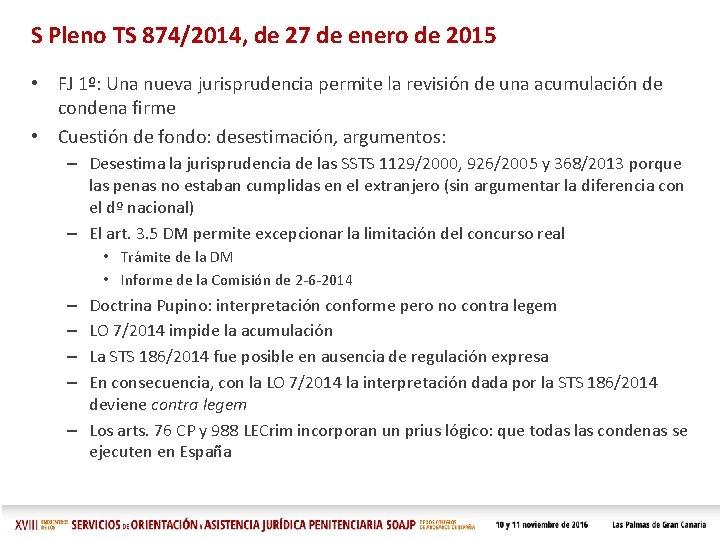 S Pleno TS 874/2014, de 27 de enero de 2015 • FJ 1º: Una