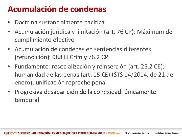 Acumulación de condenas • Doctrina sustancialmente pacífica • Acumulación jurídica y limitación (art. 76