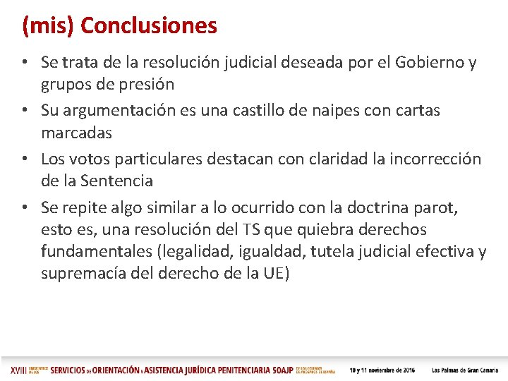 (mis) Conclusiones • Se trata de la resolución judicial deseada por el Gobierno y