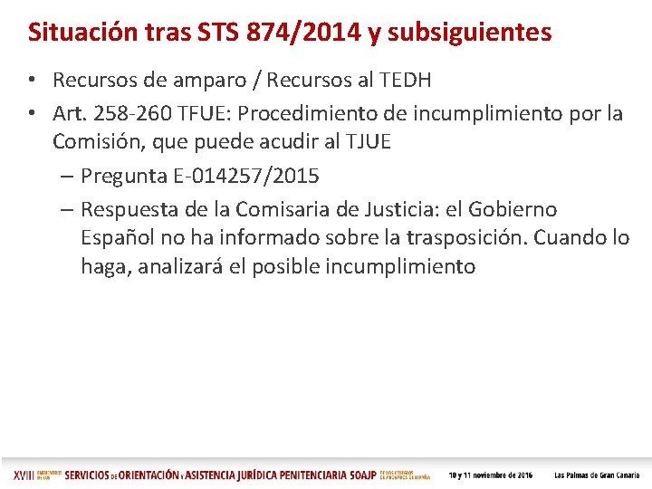 Situación tras STS 874/2014 y subsiguientes • Recursos de amparo / Recursos al TEDH
